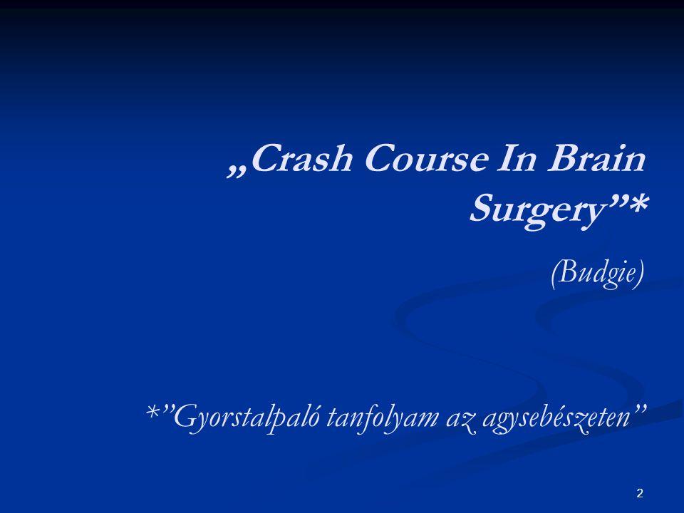 """2 """"Crash Course In Brain Surgery""""* (Budgie) *""""Gyorstalpaló tanfolyam az agysebészeten"""""""
