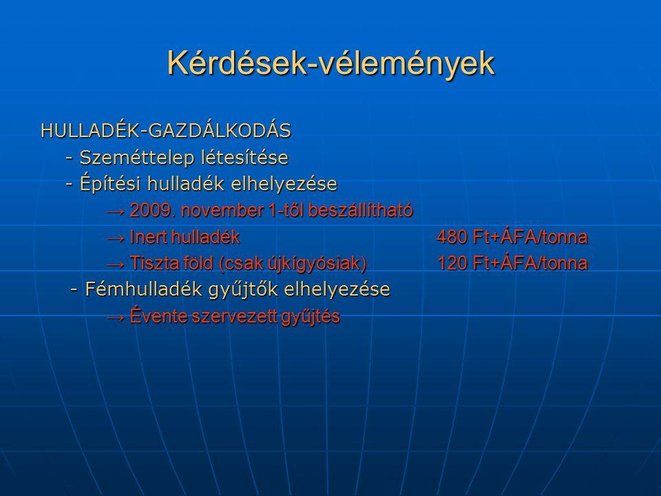 Kérdések-vélemények HULLADÉK-GAZDÁLKODÁS - Szeméttelep létesítése - Építési hulladék elhelyezése → 2009.