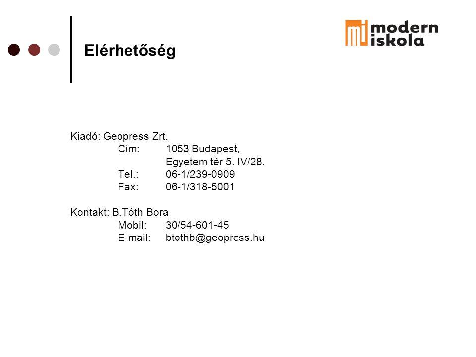 Elérhetőség Kiadó: Geopress Zrt. Cím: 1053 Budapest, Egyetem tér 5. IV/28. Tel.: 06-1/239-0909 Fax: 06-1/318-5001 Kontakt: B.Tóth Bora Mobil:30/54-601