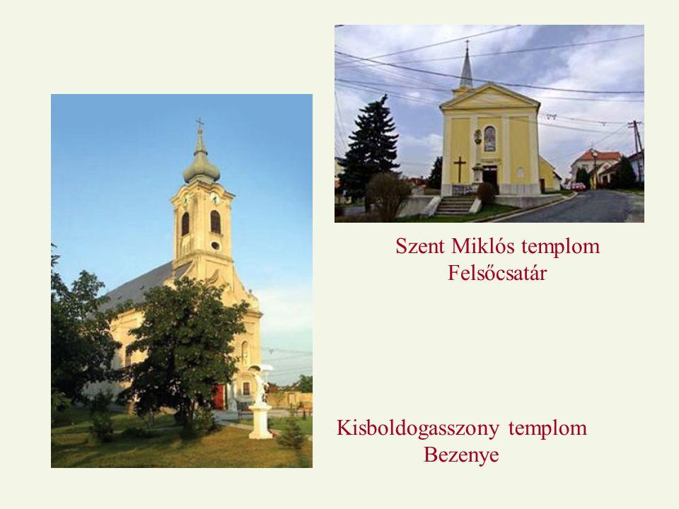 Szent Miklós templom Felsőcsatár Kisboldogasszony templom Bezenye