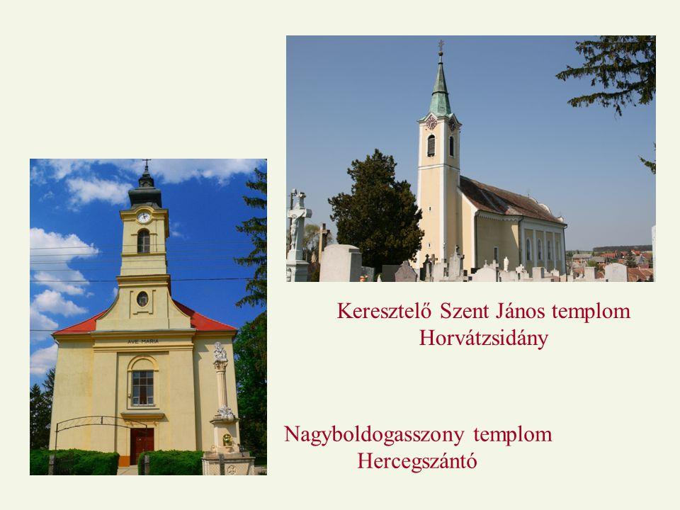 Keresztelő Szent János templom Horvátzsidány Nagyboldogasszony templom Hercegszántó
