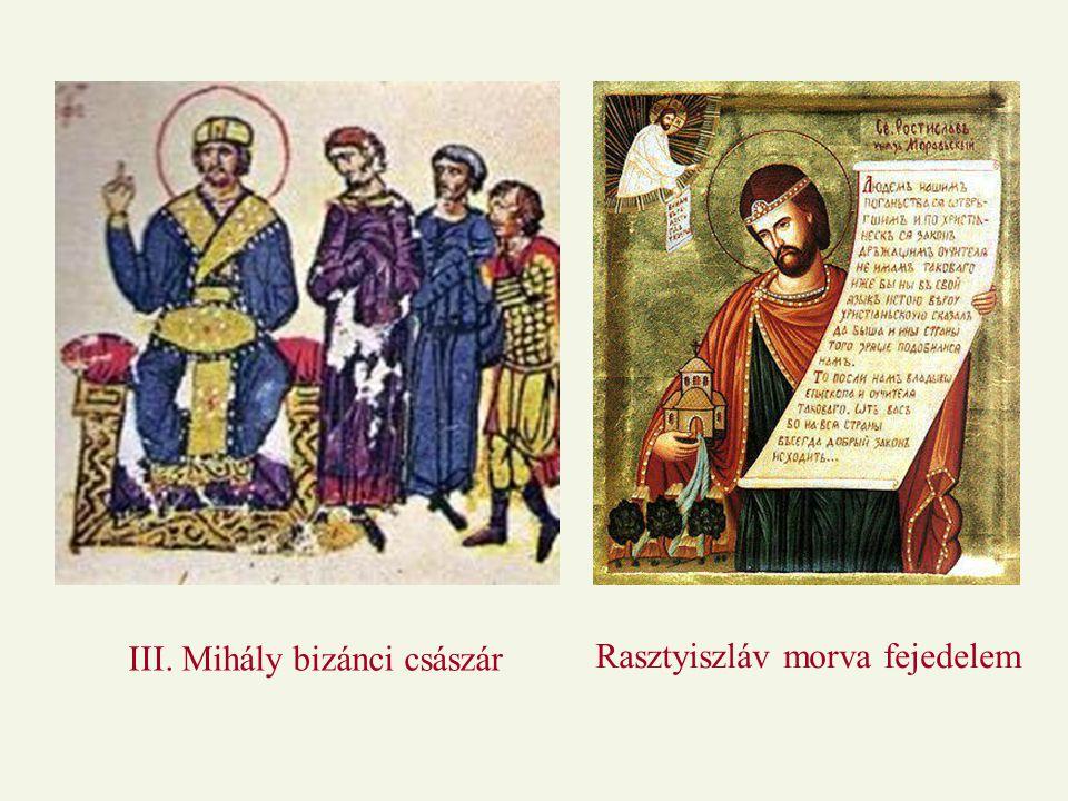 III. Mihály bizánci császár Rasztyiszláv morva fejedelem
