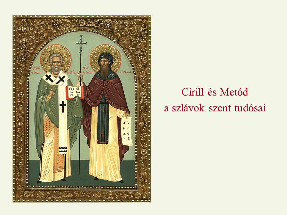Cirill és Metód a szlávok szent tudósai