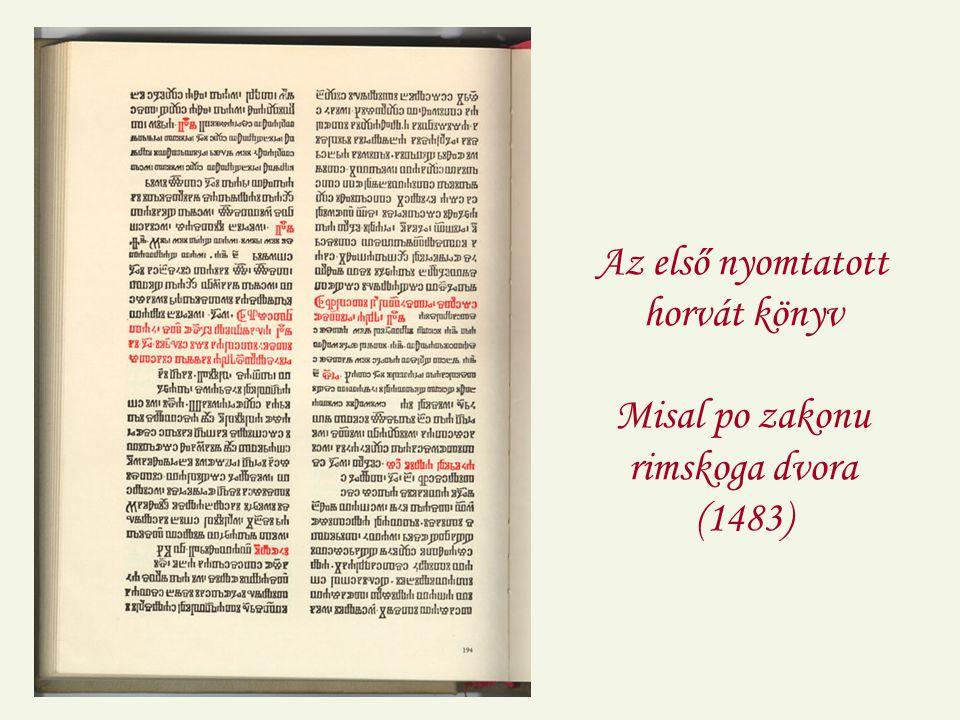 Az első nyomtatott horvát könyv Misal po zakonu rimskoga dvora (1483)