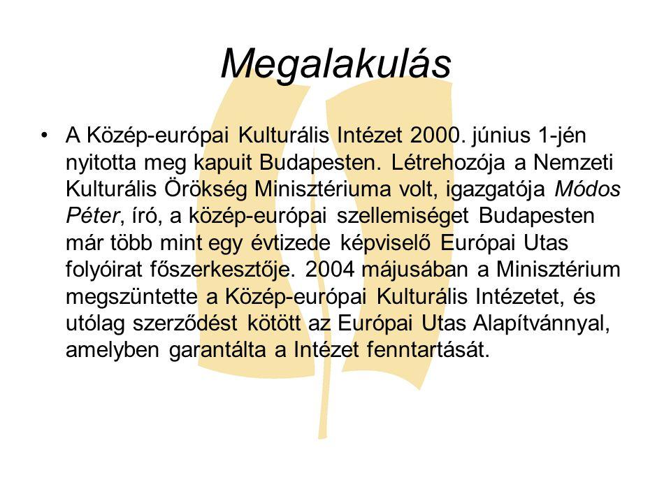 Megalakulás A Közép-európai Kulturális Intézet 2000. június 1-jén nyitotta meg kapuit Budapesten. Létrehozója a Nemzeti Kulturális Örökség Minisztériu