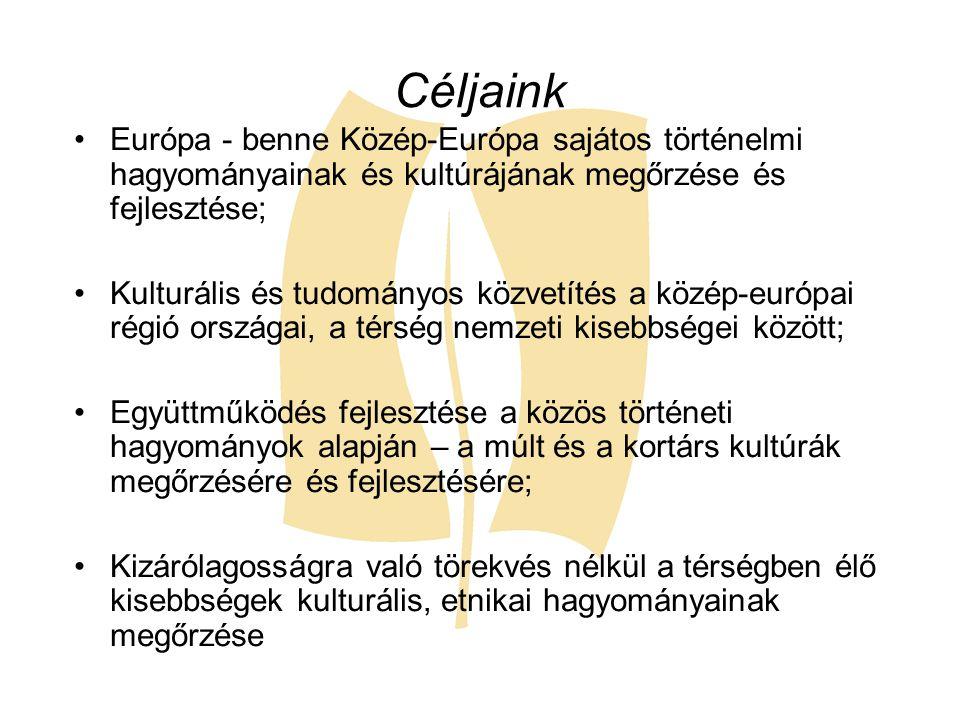 Céljaink Európa - benne Közép-Európa sajátos történelmi hagyományainak és kultúrájának megőrzése és fejlesztése; Kulturális és tudományos közvetítés a