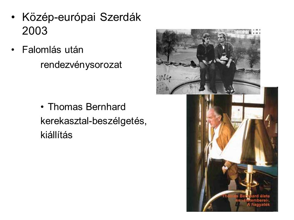 Közép-európai Szerdák 2003 Falomlás után rendezvénysorozat Thomas Bernhard kerekasztal-beszélgetés, kiállítás