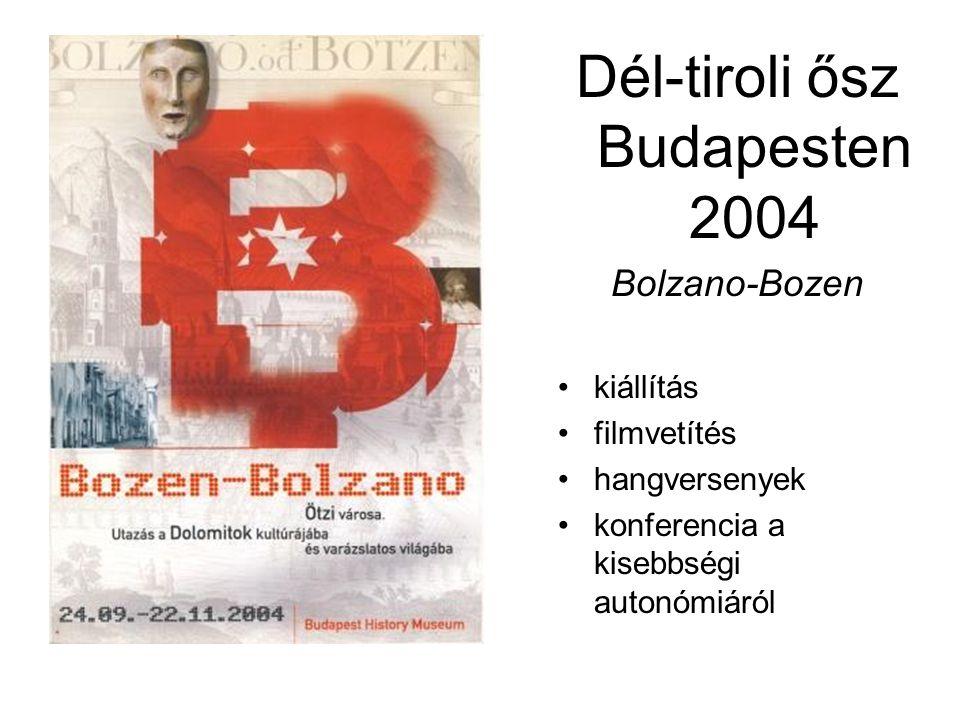 Dél-tiroli ősz Budapesten 2004 Bolzano-Bozen kiállítás filmvetítés hangversenyek konferencia a kisebbségi autonómiáról