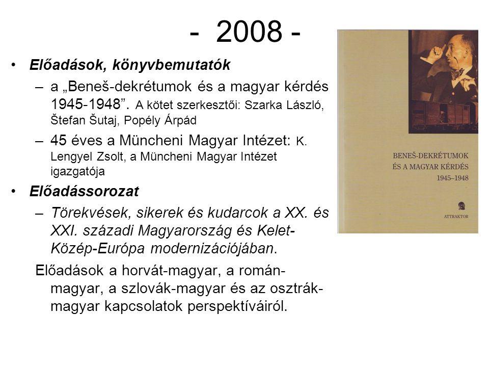 """- 2008 - Előadások, könyvbemutatók –a """"Beneš-dekrétumok és a magyar kérdés 1945-1948"""". A kötet szerkesztői: Szarka László, Štefan Šutaj, Popély Árpád"""