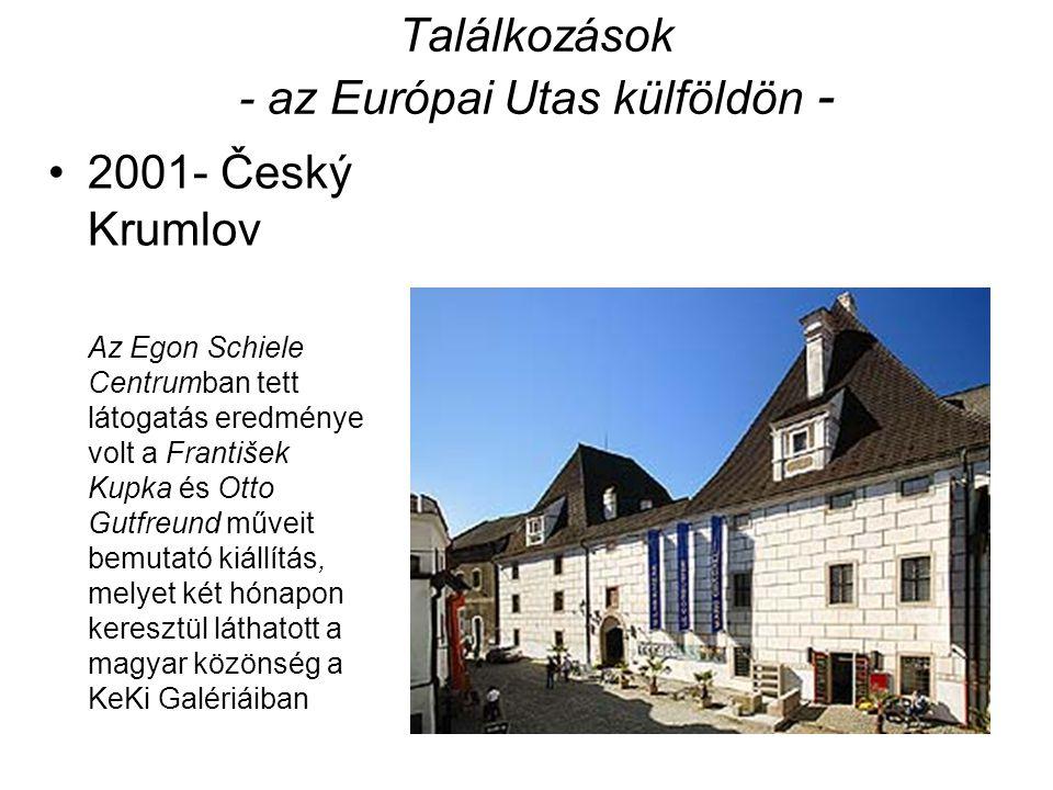 Találkozások - az Európai Utas külföldön - 2001- Český Krumlov Az Egon Schiele Centrumban tett látogatás eredménye volt a František Kupka és Otto Gutf