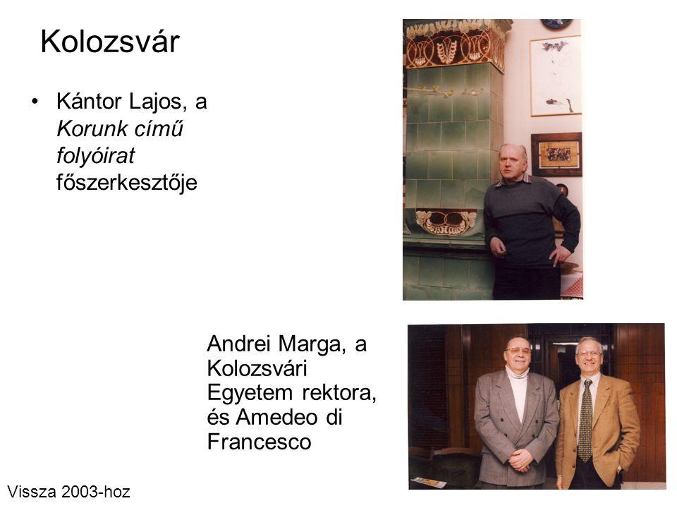 Kolozsvár Kántor Lajos, a Korunk című folyóirat főszerkesztője Andrei Marga, a Kolozsvári Egyetem rektora, és Amedeo di Francesco Vissza 2003-hoz