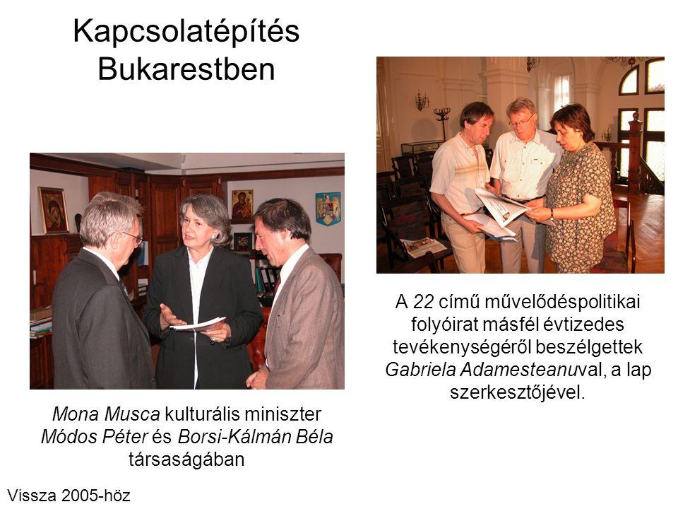 Kapcsolatépítés Bukarestben Mona Musca kulturális miniszter Módos Péter és Borsi-Kálmán Béla társaságában A 22 című művelődéspolitikai folyóirat másfé