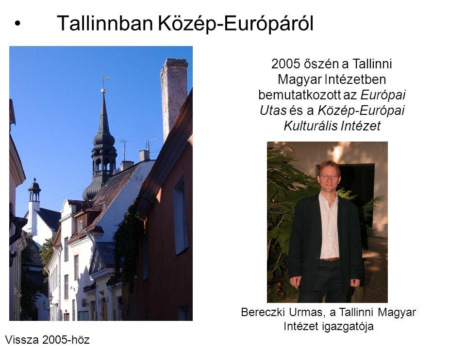 Tallinnban Közép-Európáról Bereczki Urmas, a Tallinni Magyar Intézet igazgatója 2005 őszén a Tallinni Magyar Intézetben bemutatkozott az Európai Utas