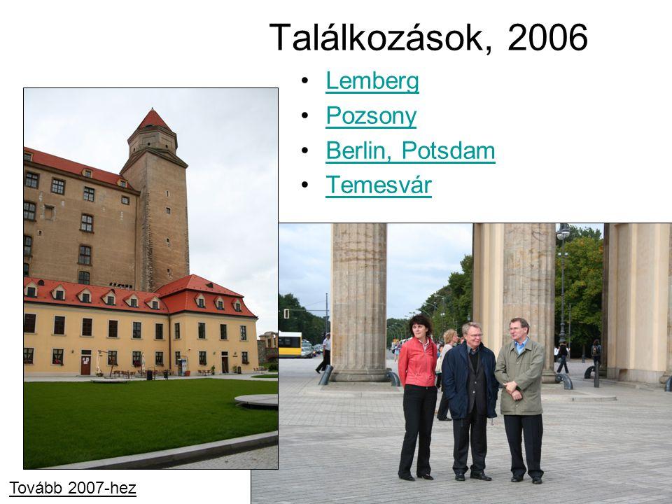 Találkozások, 2006 Lemberg Pozsony Berlin, Potsdam Temesvár Tovább 2007-hez