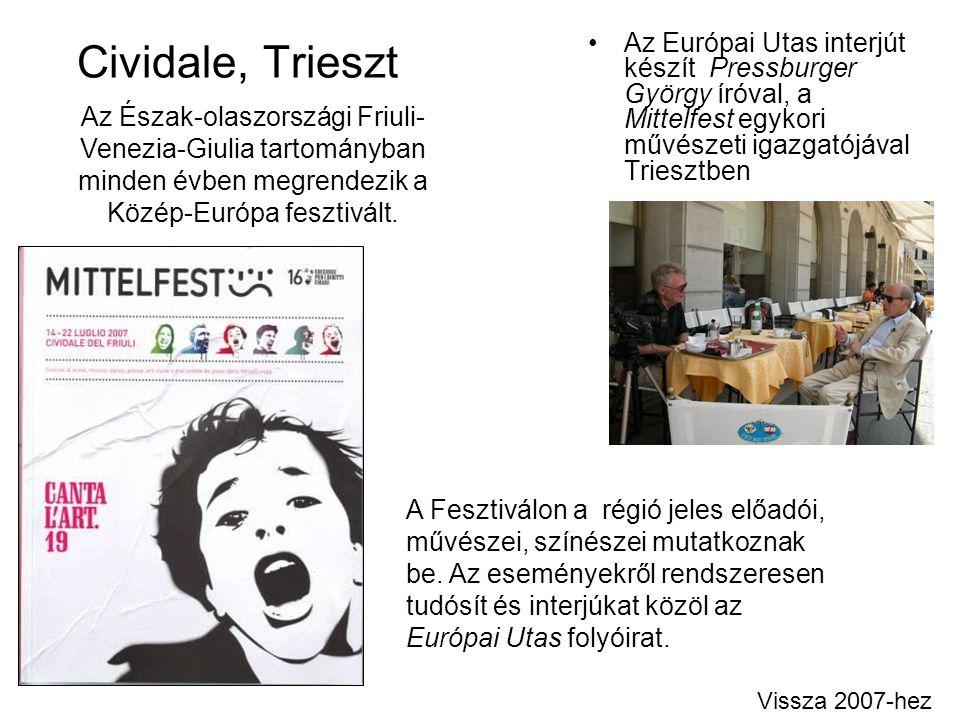 Cividale, Trieszt Az Európai Utas interjút készít Pressburger György íróval, a Mittelfest egykori művészeti igazgatójával Triesztben Vissza 2007-hez A