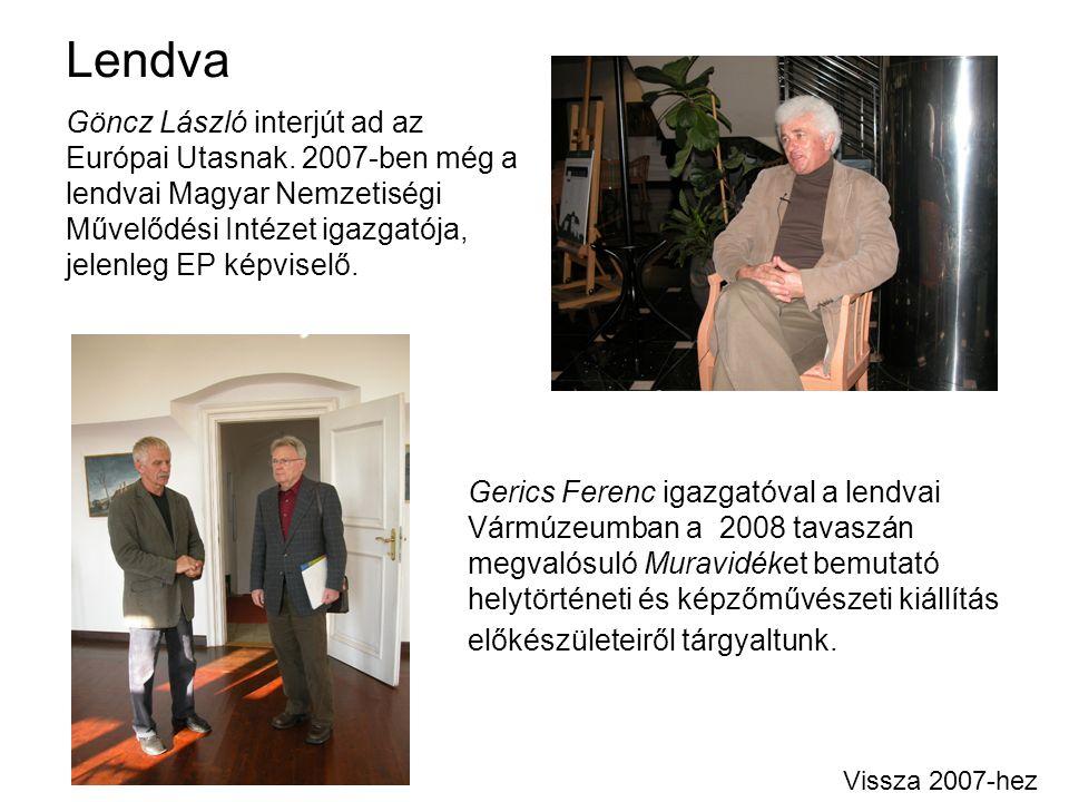 Lendva Gerics Ferenc igazgatóval a lendvai Vármúzeumban a 2008 tavaszán megvalósuló Muravidéket bemutató helytörténeti és képzőművészeti kiállítás elő