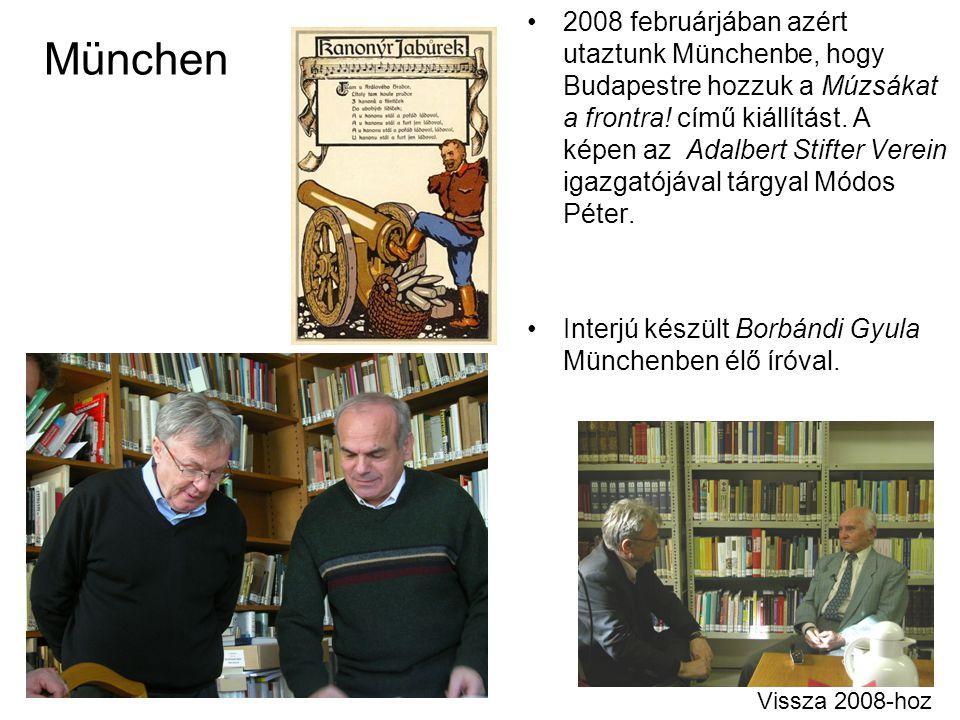 München 2008 februárjában azért utaztunk Münchenbe, hogy Budapestre hozzuk a Múzsákat a frontra! című kiállítást. A képen az Adalbert Stifter Verein i