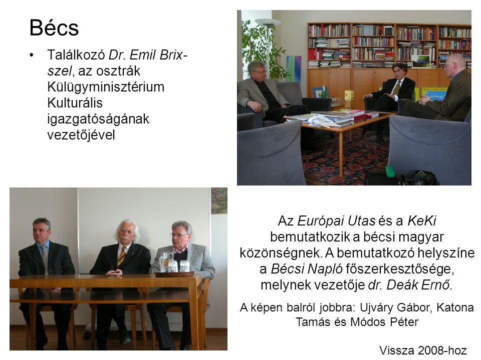 Bécs Találkozó Dr. Emil Brix- szel, az osztrák Külügyminisztérium Kulturális igazgatóságának vezetőjével Az Európai Utas és a KeKi bemutatkozik a bécs