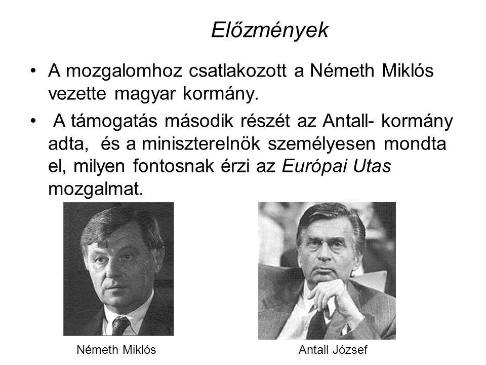 A mozgalomhoz csatlakozott a Németh Miklós vezette magyar kormány. A támogatás második részét az Antall- kormány adta, és a miniszterelnök személyesen