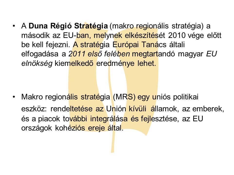 A Duna Régió Stratégia (makro regionális stratégia) a második az EU-ban, melynek elkészítését 2010 vége előtt be kell fejezni. A stratégia Európai Tan