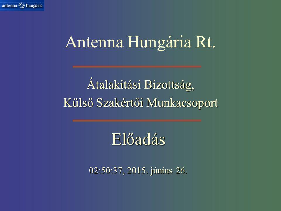 Antenna Hungária Rt. Átalakítási Bizottság, Külső Szakértői Munkacsoport Előadás 02:52:15, 2015.