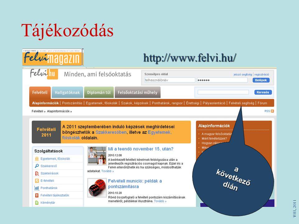 Tájékozódás http://www.felvi.hu/ akövetkeződián VHI, 2011