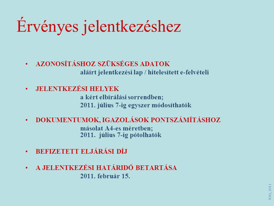 Jelentkezési mód VHI, 2011 1.JELENTKEZÉSI LAPON Oktatási Hivatal, 1380 Budapest, Pf.