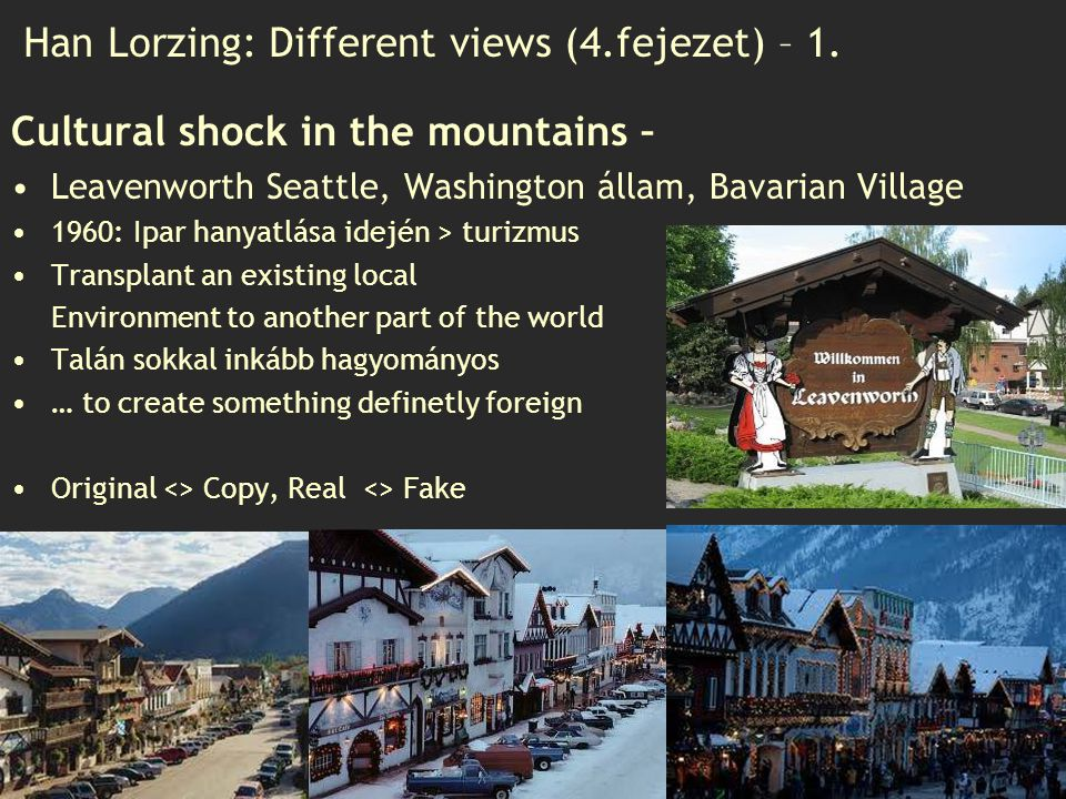 Han Lorzing: Different views (4.fejezet) – 1. Cultural shock in the mountains – Leavenworth Seattle, Washington állam, Bavarian Village 1960: Ipar han