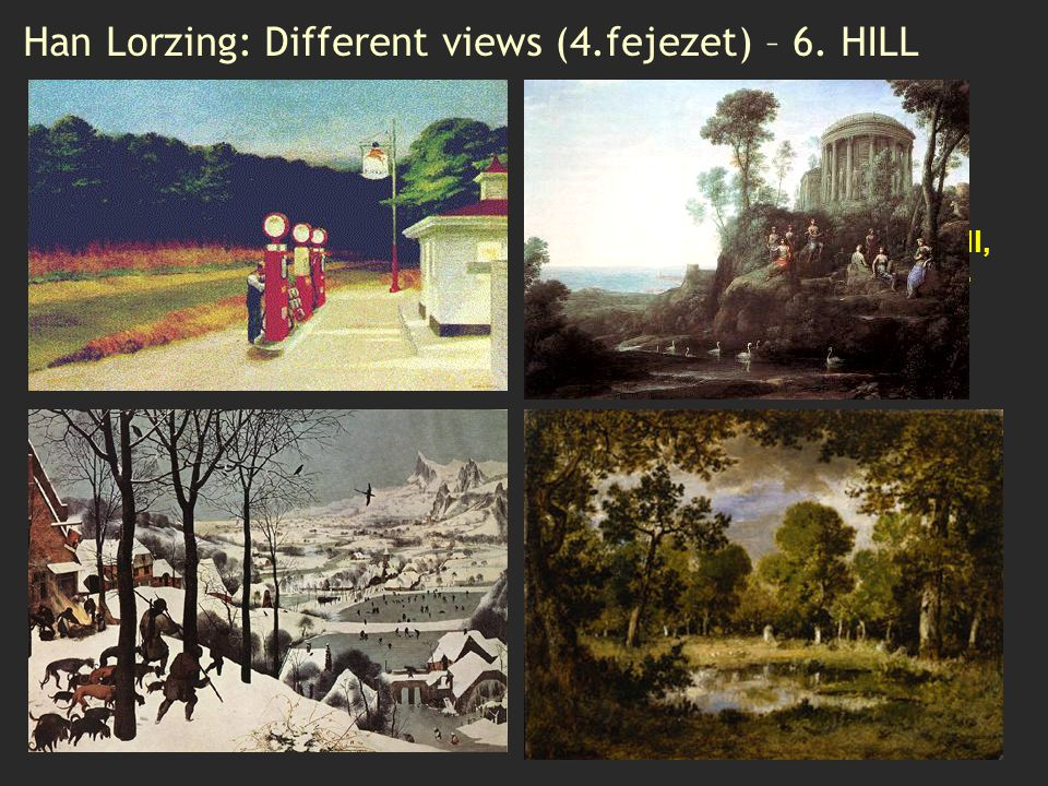 Han Lorzing: Different views (4.fejezet) – 6. HILL Natural hill ARIZONA Rational hill Slagheap, Saxony Romantic hill, Parc Buttes- Chamount Párizs Tra