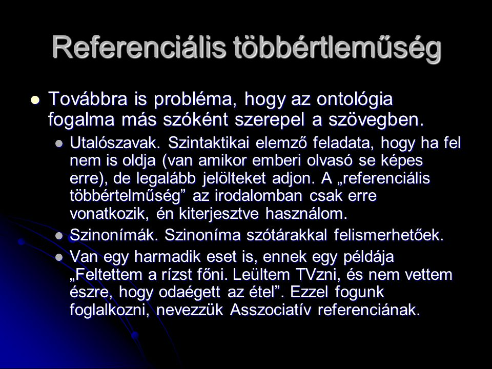 Referenciális többértleműség Továbbra is probléma, hogy az ontológia fogalma más szóként szerepel a szövegben.