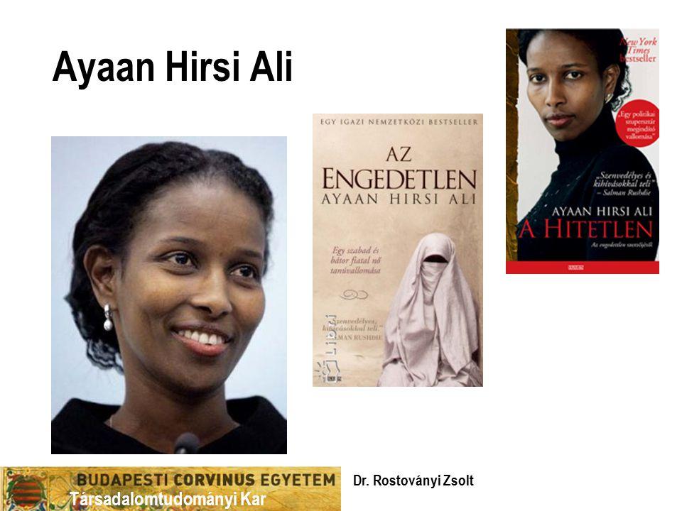 Társadalomtudományi Kar Ayaan Hirsi Ali Dr. Rostoványi Zsolt