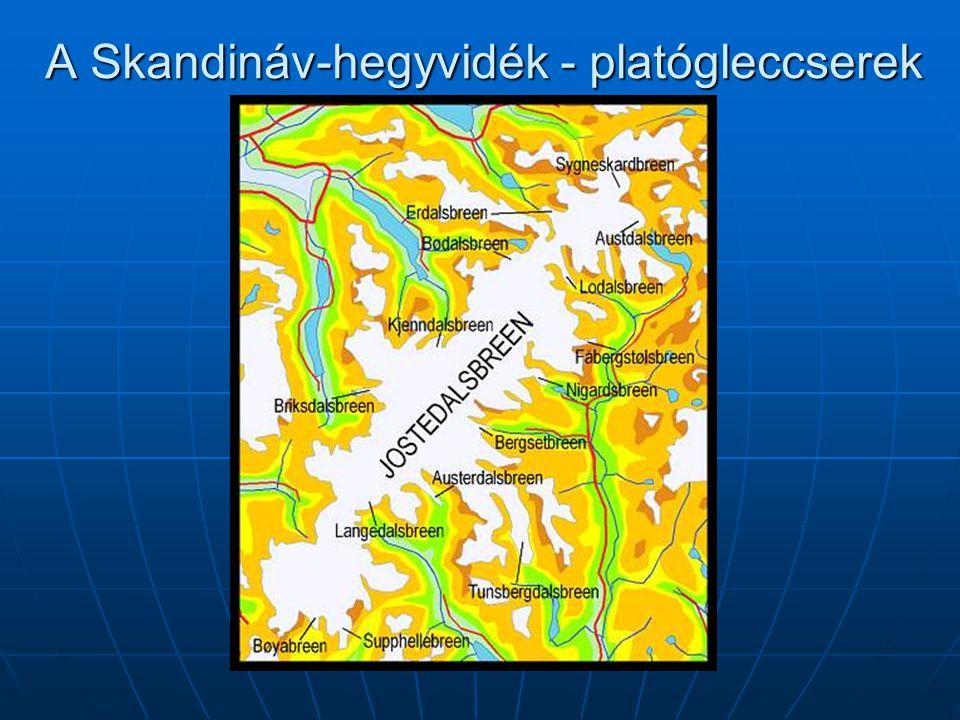 A Skandináv-hegyvidék - platógleccserek