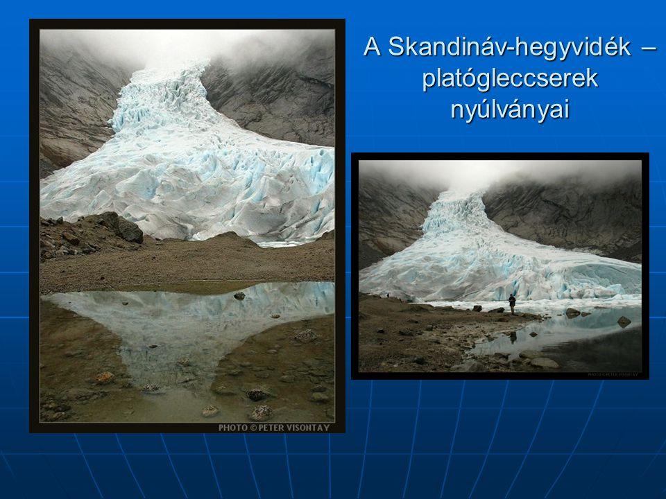 A Skandináv-hegyvidék – platógleccserek nyúlványai