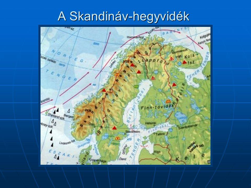Észak-Európa – Ellenőrző kérdések II.1. Melyik időben kezdett kialakulni a Skandináv-hegyvidék.