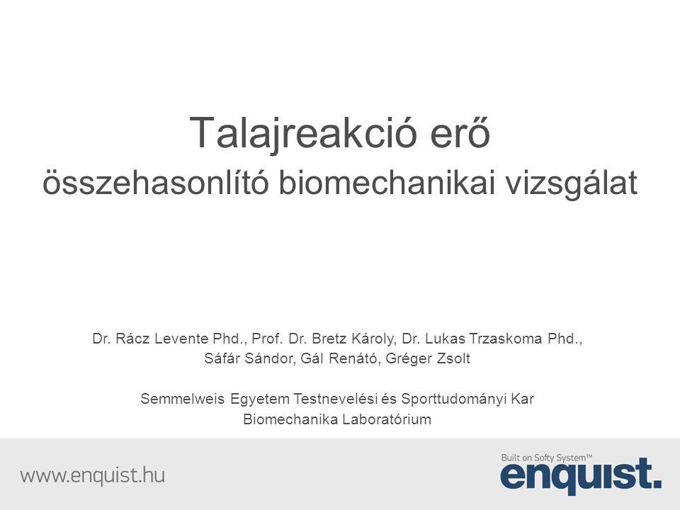 a vizsgálat célja biomechanikai megközelítéssel megvizsgálni az Enquist lábbeli alsó végtagra gyakorolt hatását feltárni az Enquist lábbeli speciális talpszerkezetéből adódó következményeket igazolni az Enquist és a hagyományos cipő használatából származó eltéréseket