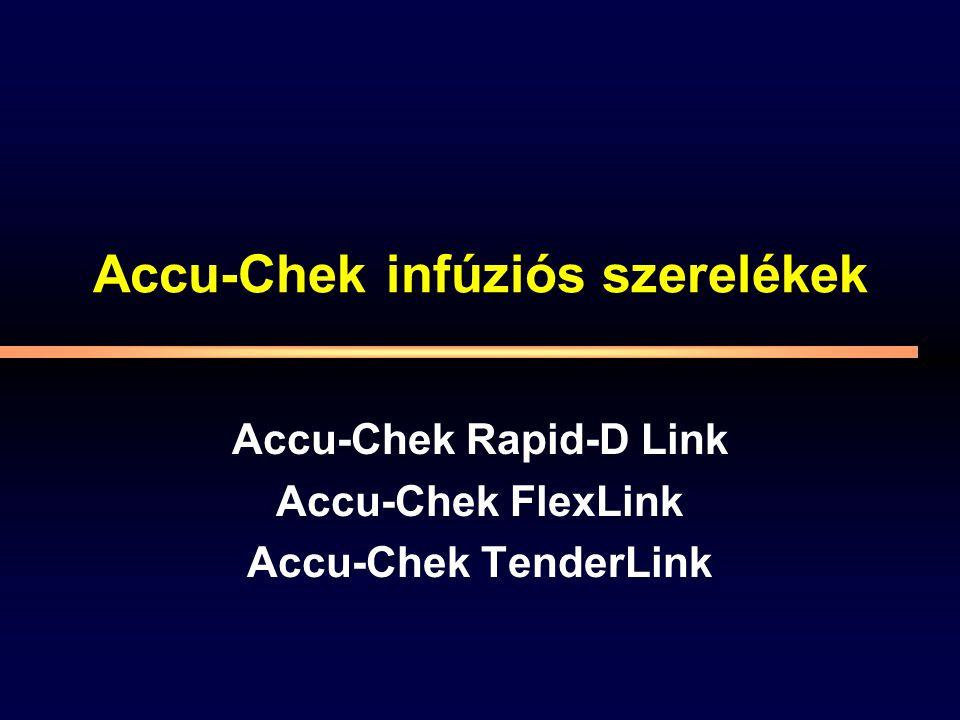 Accu-Chek infúziós szerelékek Accu-Chek Rapid-D Link Accu-Chek FlexLink Accu-Chek TenderLink