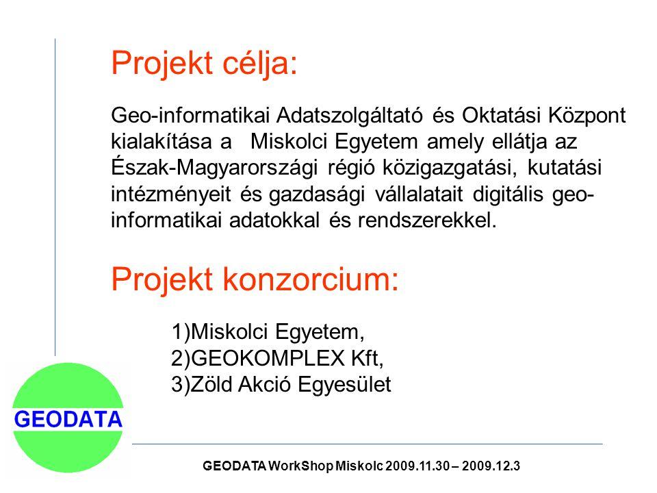 Projekt célja: Geo-informatikai Adatszolgáltató és Oktatási Központ kialakítása a Miskolci Egyetem amely ellátja az Észak-Magyarországi régió közigazgatási, kutatási intézményeit és gazdasági vállalatait digitális geo- informatikai adatokkal és rendszerekkel.