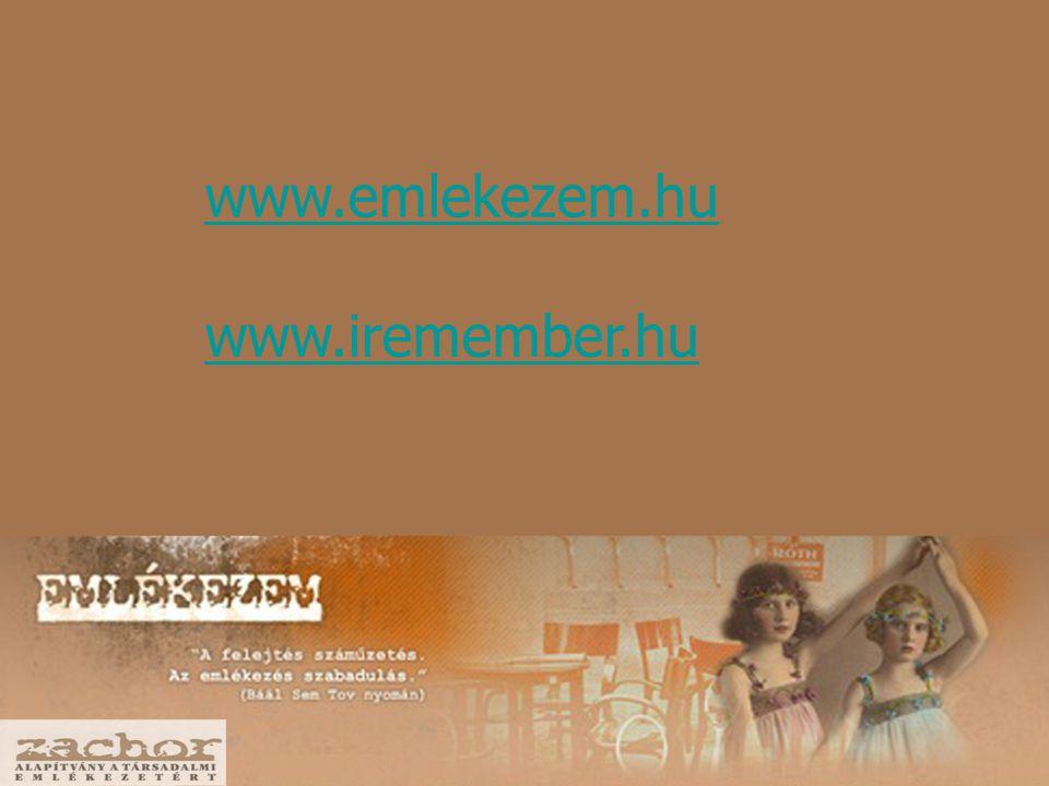 www.emlekezem.hu www.iremember.hu