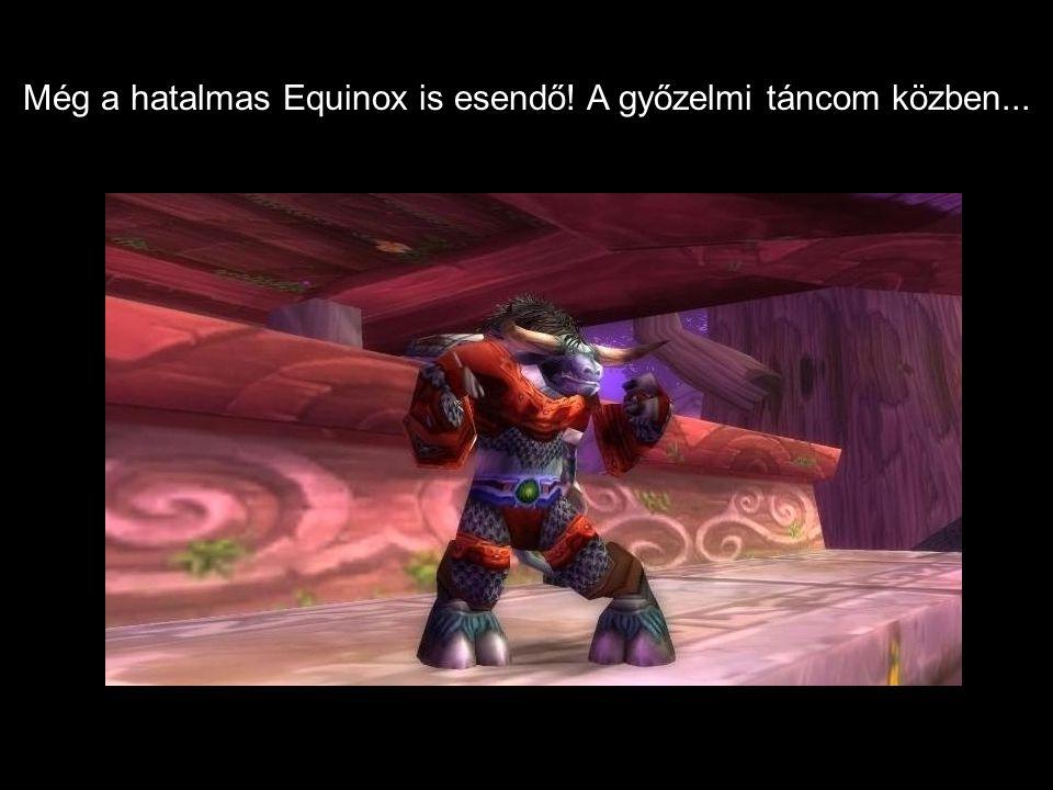 Még a hatalmas Equinox is esendő! A győzelmi táncom közben...