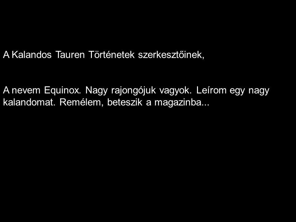 A Kalandos Tauren Történetek szerkesztőinek, A nevem Equinox.