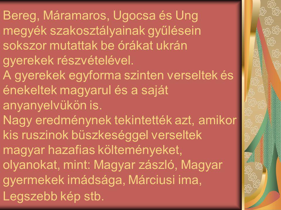 Bereg, Máramaros, Ugocsa és Ung megyék szakosztályainak gyűlésein sokszor mutattak be órákat ukrán gyerekek részvételével. A gyerekek egyforma szinten