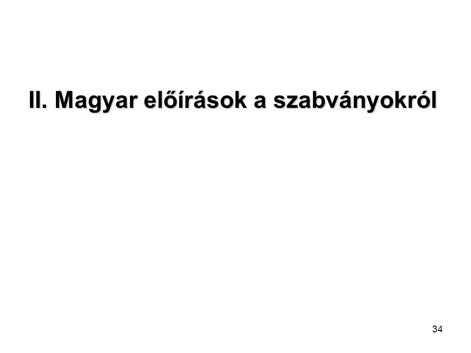 34 II. Magyar előírások a szabványokról