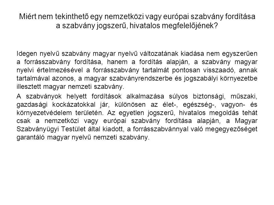 Miért nem tekinthető egy nemzetközi vagy európai szabvány fordítása a szabvány jogszerű, hivatalos megfelelőjének? Idegen nyelvű szabvány magyar nyelv
