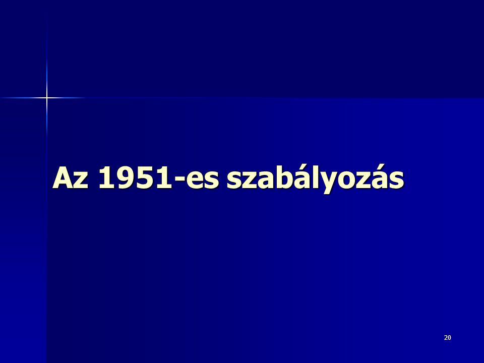 20 Az 1951-es szabályozás