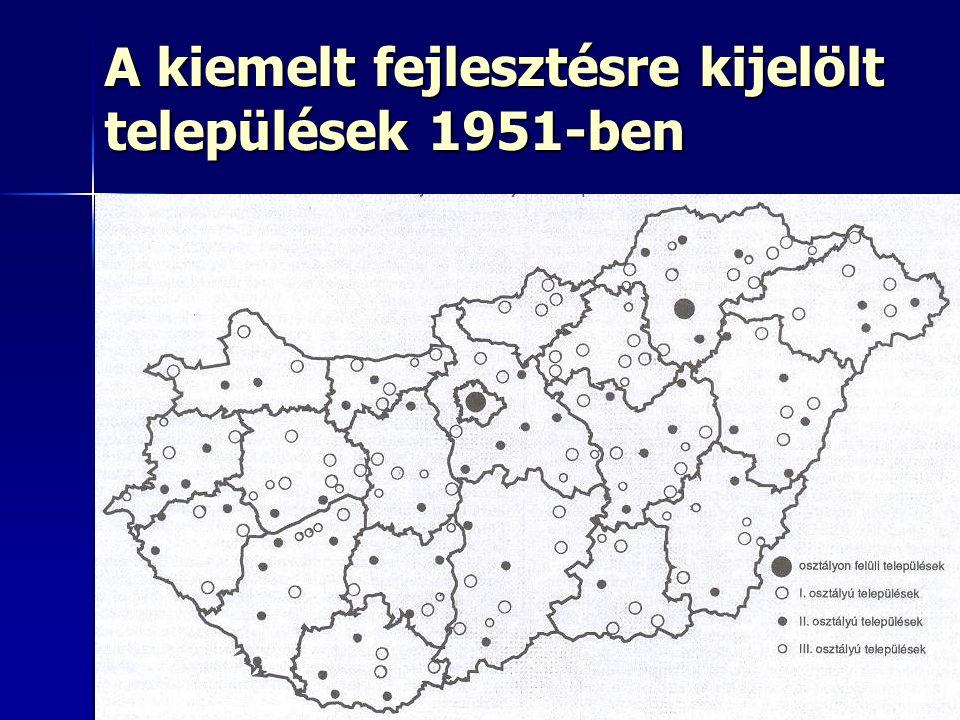 2222 A kiemelt fejlesztésre kijelölt települések 1951-ben