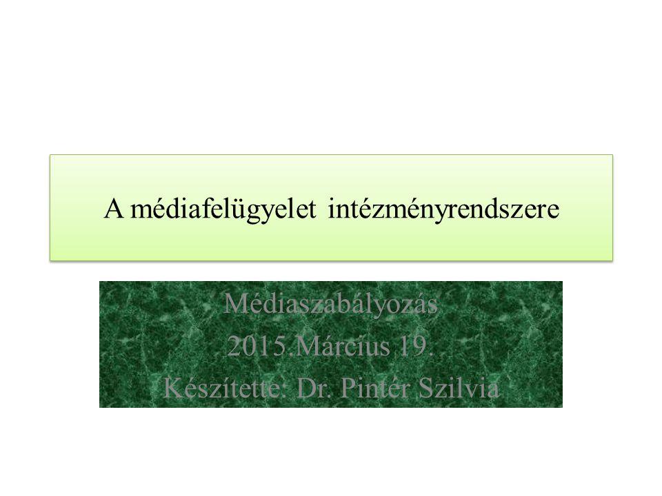 A médiafelügyelet intézményrendszere 1.