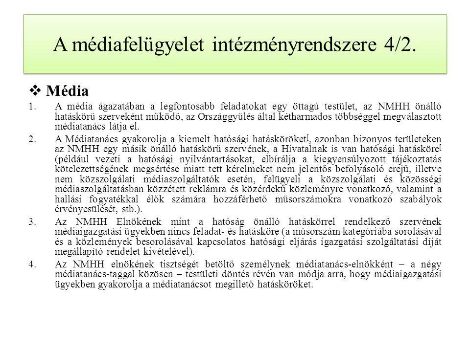 A médiafelügyelet intézményrendszere 4/2.  Média 1.A média ágazatában a legfontosabb feladatokat egy öttagú testület, az NMHH önálló hatáskörű szerve