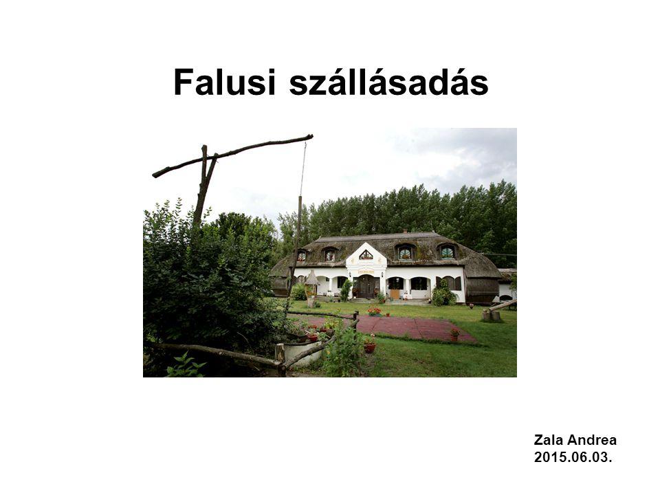 Falusi szállásadás Zala Andrea 2015.06.03.