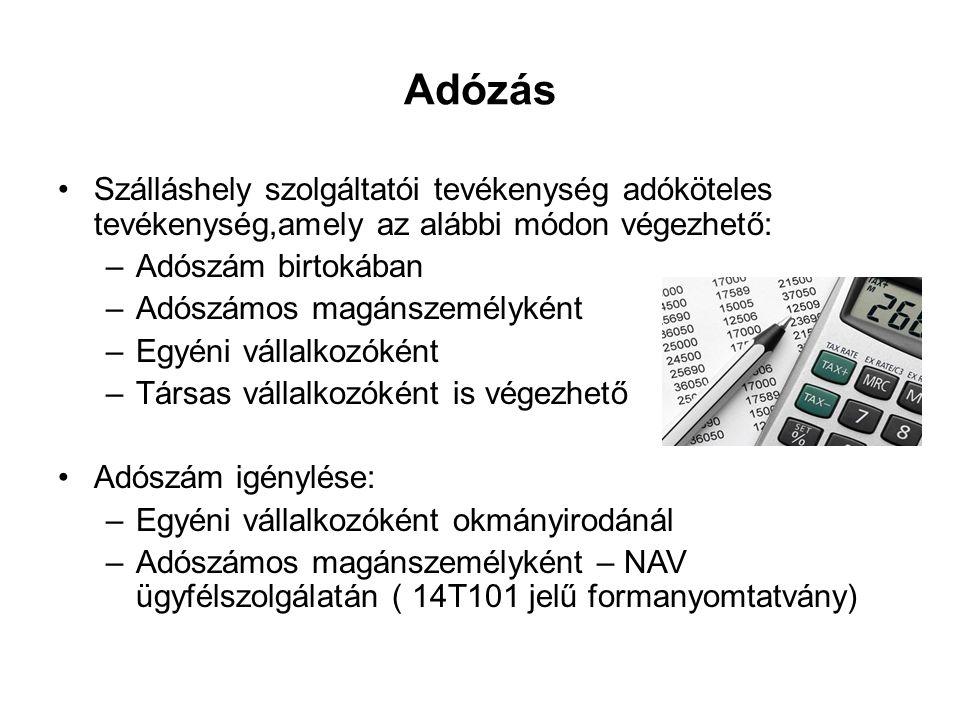Adózás Szálláshely szolgáltatói tevékenység adóköteles tevékenység,amely az alábbi módon végezhető: –Adószám birtokában –Adószámos magánszemélyként –E