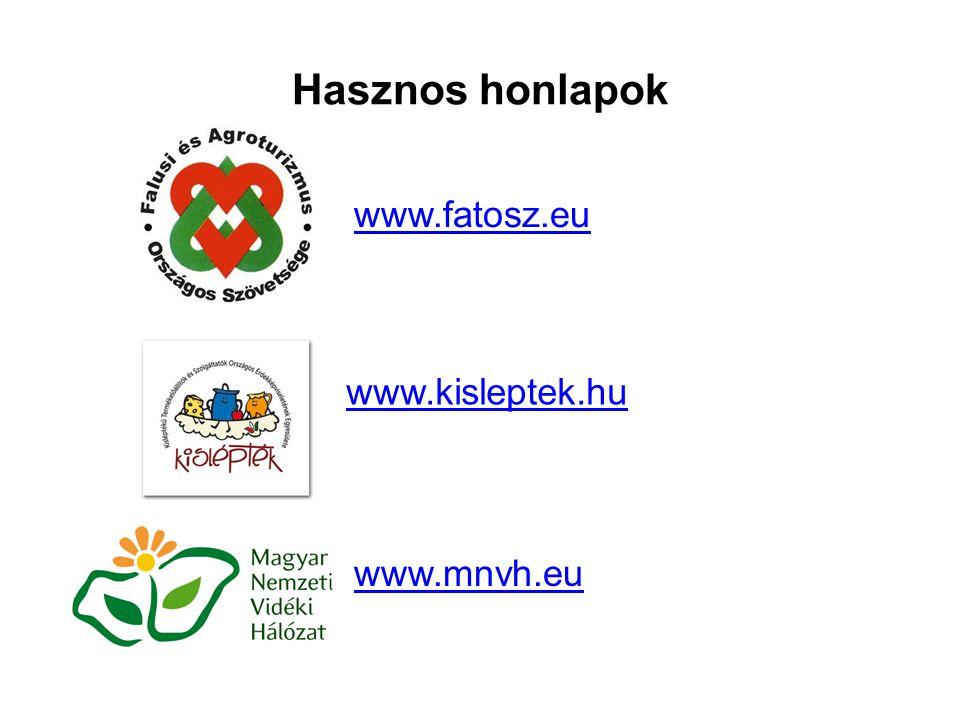 Hasznos honlapok www.fatosz.eu www.mnvh.eu www.kisleptek.hu